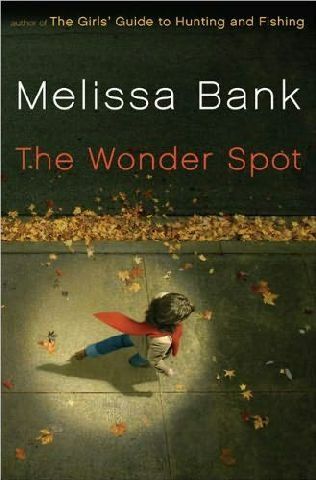 The Wonder Spot (0739463489) by Melissa Bank