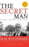 9780739463499: The Secret Man: The Story of Watergate's Deep Throat