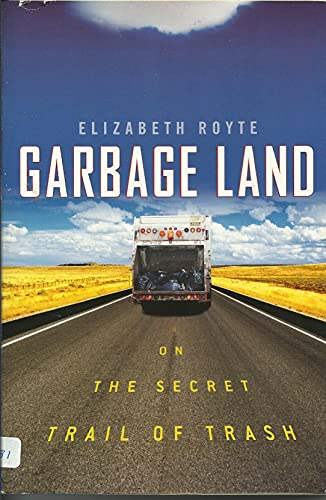 9780739464298: Garbage Land: On the Secret Trail of Trash