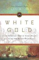9780739464496: White Gold [Taschenbuch] by Giles Milton