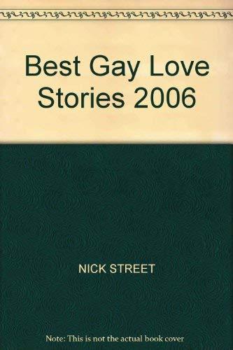 Best Gay Love Stories 2006: Street, Nick