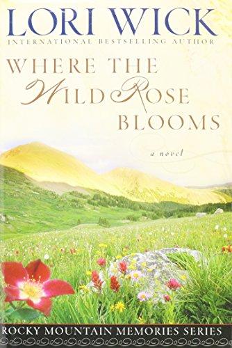 Where the Wild Rose Blooms Large Print: lori wick