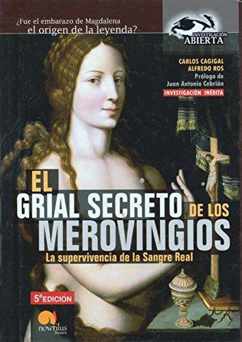EL GRIAL SECRETO de los MEROVINGIOS - La Supervivencia de la Sangre Real (Investigacion ABIERTA): ...