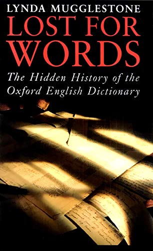 9780739465271: Lost For Words:The Hidden History of the Oxford English Dictionary