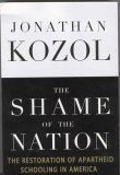 9780739465523: The Shame of the Nation: The Restoration of Apartheid Schooling in America