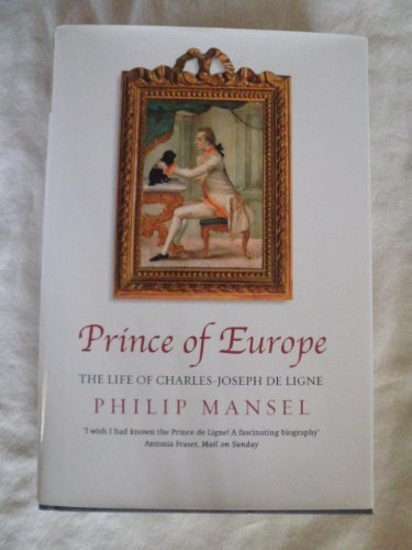 9780739465738: Prince of Europe : the life of Charles-Joseph de Ligne 1735-1814