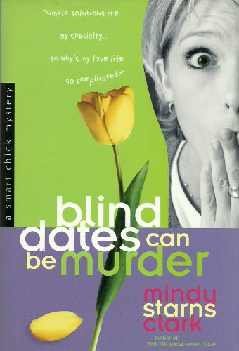 9780739466087: Blind Dates Can Be Murder (Smart Chick Mysteries, Book 2)