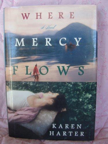 9780739466681: Where Mercy Flows, a Novel