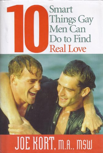 9780739466698: 10 Smart Things Gay Men Can Do To Find Real Love