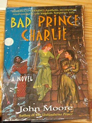 Bad Prince Charlie: John Moore