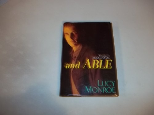 And Able[exclusive Hardcover] (ex-mercenary series, 3rd): lucy monroe