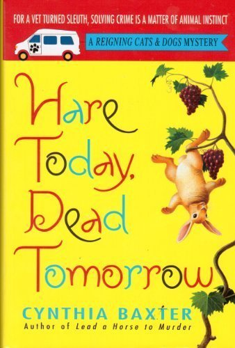 9780739468128: Hare Today, Dead Tomorrow (A Reigning Cats & Dogs Mystery
