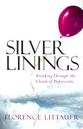 9780739468241: Silver Linings: Breaking through the Clouds of Depression
