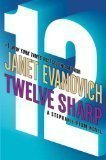 Twelve Sharp (Stephanie Plum, No. 12): Janet Evanovich