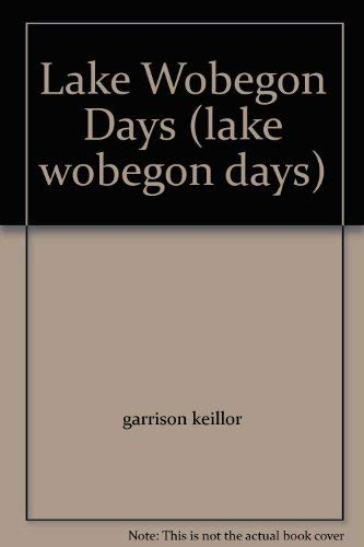 9780739469231: Lake Wobegon Days (lake wobegon days)