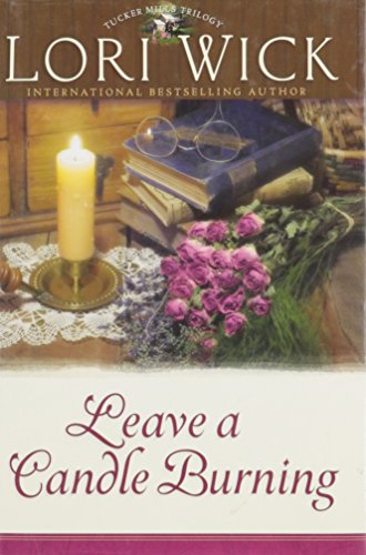 Leave a Candle Burning (Tucker Mills Trilogy,: Lori Wick