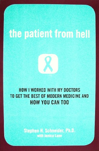 9780739469507: The Patient From Hell: How I Worked with My Doctors to Get the Best of Modern Medicine and How You Can Too