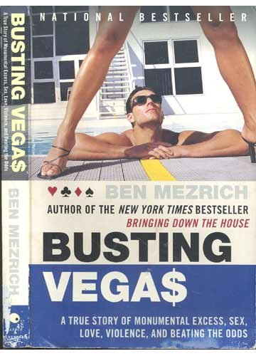 9780739469644: Busting Vegas - A True Story Of Monumental Excess, Sex, Love, Violence, And Beating The Odds