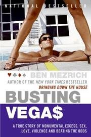 9780739469644: Busting Vegas - A True Story Of Monumental Excess, Sex, Love, Violence, And Beating The Odds by Ben Mezrich (2005-05-03)