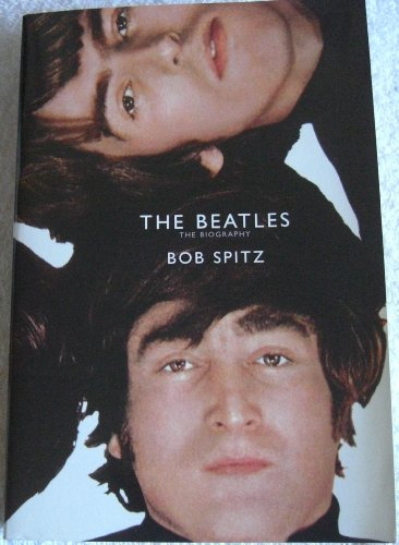 9780739469668: The Beatles: The Biography [Paperback] by Spitz, Bob