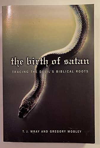 9780739469798: The Birth of Satan: Tracing the Devil's Biblical Roots