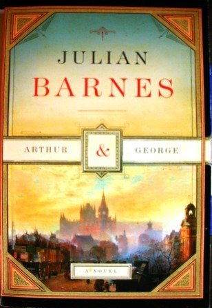 Arthur & George: a novel: Julian Barnes
