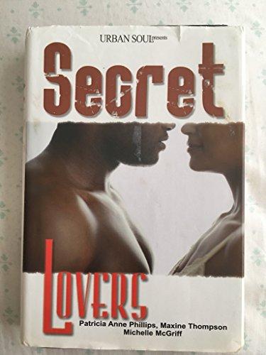 9780739470336: Secret Lovers (Urban Soul Presents) [Gebundene Ausgabe] by Patricia Anne Phil...