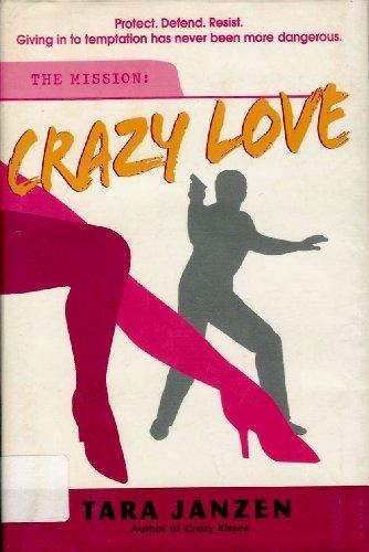 Crazy Love (The Mission): Tara Janzen