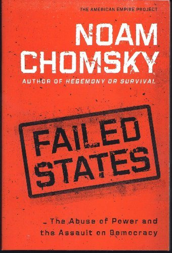 9780739471876: Failed States: The Abuse of Power and the Assault on Democracy