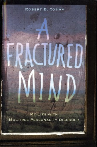 9780739471913: A Fractured Mind: My Life with Multiple Personality Disorder