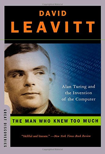 9780739471951: The Man Who Knew Too Much: Alan Turing And The Invention Of The Computer (Great Discoveries)