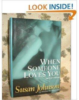 9780739472453: When Someone Loves You [Gebundene Ausgabe] by Susan Johnson