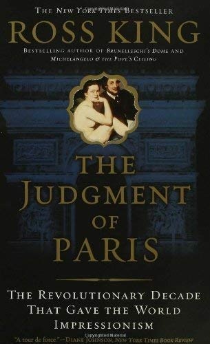 9780739473078: The Judgment of Paris: The Revolutionary Decade that Gave the World Impressionism
