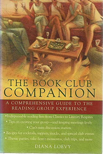 The Book Club Companion: A Comprehensive Guide to the Reading Group Experience: Diana Loevy