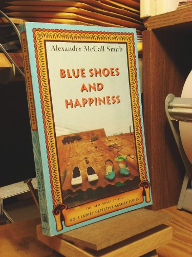 9780739474570: BLUE SHOES AND HAPPINESS: THE NO. 1 LADIES DETECTIVE AGENCE VOLUME 7 (NO. 1 LADIES\' DETECTIVE AGENCY)
