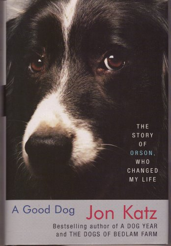 Good Dog - Story Of Orson, Who Changed My Life - Large Print Edition (0739474774) by Jon Katz