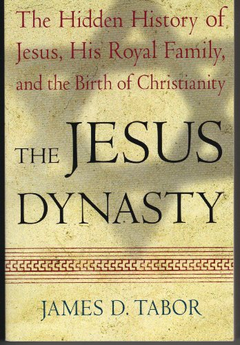 9780739475089: The Jesus Dynasty: The Hidden History of Jesus, His Royal Family, and the Birth of Christianity