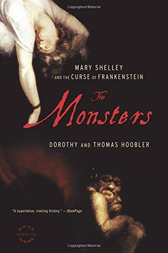 9780739475096: The Monsters: Mary Shelley and the Curse of Frankenstein unknown Edition by Hoobler, Dorothy, Hoobler, Thomas (2007)