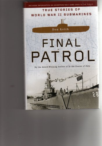 9780739475164: Final Patrol: True Stories of World War II Submarines