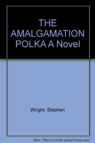 9780739475355: THE AMALGAMATION POLKA A Novel
