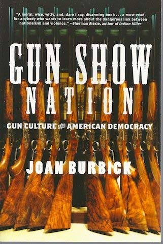 9780739475416: Gun Show Nation: Gun Culture and American Democracy