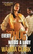 9780739475683: Every Thug Needs a Lady