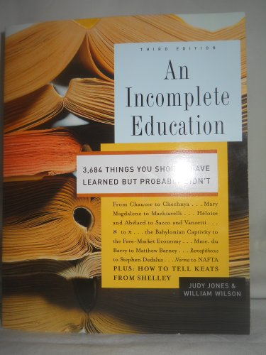 9780739475829: An Incomplete Education, 3,684 Things You Should Have Learned But probably Didn't