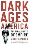9780739475874: Dark Ages America: The Final Phase of Empire