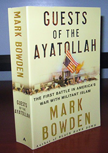 9780739475881: Guests of the Ayatollah: The Iran Hostage Crisis: The First Battle in America's War with Militant Islam