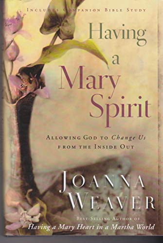 9780739476017: Having A Mary Spirit: Allowing God to Change Us from the Inside Out