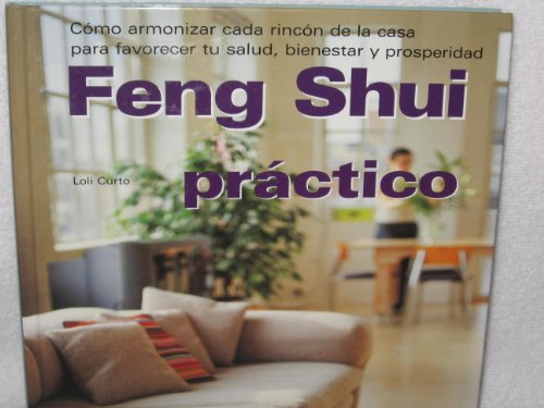 Feng Shui Practico (Spanish text): Curto, Loli