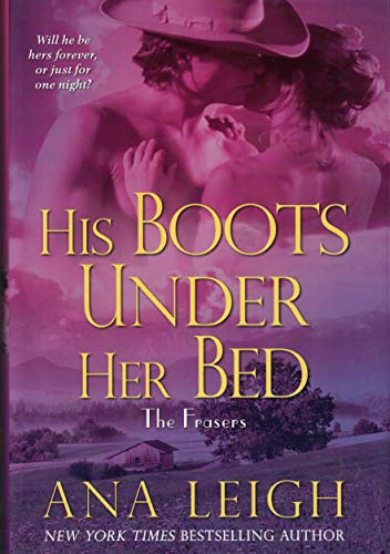 9780739476215: His Boots Under Her Bed: The Frasers [Gebundene Ausgabe] by Leigh, Ana