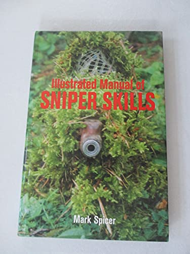 9780739476314: [Illustrated Manual of Sniper Skills] (By: Mark Spicer) [published: October, 2006]