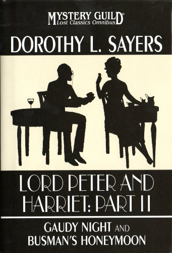 9780739476505: Lord Peter and Harriet: Part II (Gaudy Night and Busman's Honeymoon, Lost Classics Omnibus)